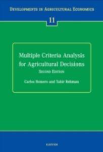 Foto Cover di Multiple Criteria Analysis for Agricultural Decisions, Second Edition, Ebook inglese di T. Rehman,C. Romero, edito da Elsevier Science