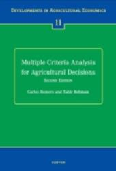 Multiple Criteria Analysis for Agricultural Decisions, Second Edition