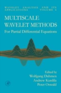 Ebook in inglese Multiscale Wavelet Methods for Partial Differential Equations Dahmen, Wolfgang , Kurdila, Andrew , Oswald, Peter