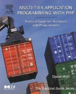 Ebook in inglese Multi-Tier Application Programming with PHP Wall, David