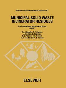 Ebook in inglese Municipal Solid Waste Incinerator Residues Chandler, A.J. , Eighmy, T.T. , Hartlén, J. , Hjelmar, O.