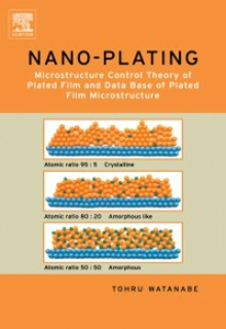 Ebook in inglese Nano Plating - Microstructure Formation Theory of Plated Films and a Database of Plated Films Watanabe, T