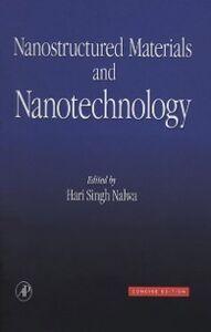 Foto Cover di Nanostructured Materials and Nanotechnology, Ebook inglese di  edito da Elsevier Science