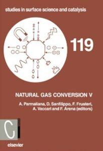 Foto Cover di Natural Gas Conversion V, Ebook inglese di AA.VV edito da Elsevier Science