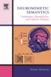 Foto Cover di Neuromimetic Semantics, Ebook inglese di Harry Howard, edito da Elsevier Science