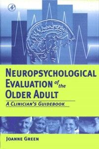 Foto Cover di Neuropsychological Evaluation of the Older Adult, Ebook inglese di Joanne Green, edito da Elsevier Science