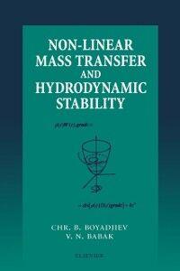 Foto Cover di Non-Linear Mass Transfer and Hydrodynamic Stability, Ebook inglese di  edito da Elsevier Science