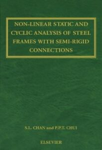 Ebook in inglese Non-Linear Static and Cyclic Analysis of Steel Frames with Semi-Rigid Connections