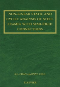 Ebook in inglese Non-Linear Static and Cyclic Analysis of Steel Frames with Semi-Rigid Connections -, -