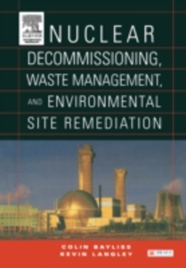 Ebook in inglese Nuclear Decommissioning, Waste Management, and Environmental Site Remediation Bayliss, Colin , Langley, Kevin