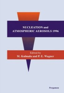 Ebook in inglese Nucleation and Atmospheric Aerosols 1996 Kulmala, M. , Wagner, P.E.