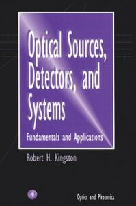 Ebook in inglese Optical Sources, Detectors, and Systems Kingston, Robert H.
