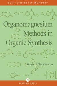Ebook in inglese Organomagnesium Methods in Organic Chemistry Wakefield, Basil J.