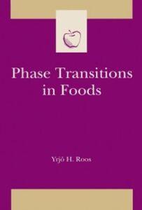 Ebook in inglese Phase Transitions in Foods Roos, Yrjo H , Roos, Yrjo H.