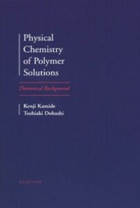 Ebook in inglese Physical Chemistry of Polymer Solutions Dobashi, T. , Kamide, K.