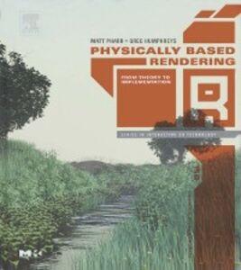 Ebook in inglese Physically Based Rendering Humphreys, Greg , Pharr, Matt