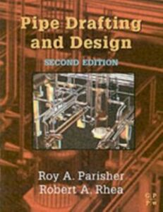 Ebook in inglese Pipe Drafting and Design Parisher, Roy A. , Rhea, Robert A.
