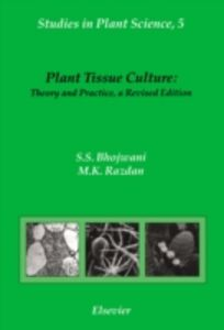Ebook in inglese Plant Tissue Culture: Theory and Practice Bhojwani, S.S. , Razdan, M.K.