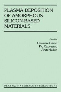 Ebook in inglese Plasma Deposition of Amorphous Silicon-Based Materials -, -