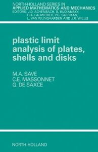 Ebook in inglese Plastic Limit Analysis of Plates, Shells and Disks Massonnet, C.E. , Save, M.A. , Saxce, G. de