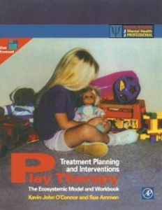 Ebook in inglese Play Therapy Treatment Planning and Interventions Ammen, Sue , O'Connor, Kevin John