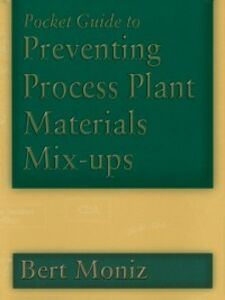 Foto Cover di Pocket Guide to Preventing Process Plant Materials Mix-ups, Ebook inglese di Bert Moniz, edito da Elsevier Science
