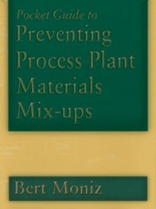 Ebook in inglese Pocket Guide to Preventing Process Plant Materials Mix-ups Moniz, Bert