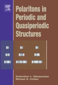 Foto Cover di Polaritons in Periodic and Quasiperiodic Structures, Ebook inglese di Eudenilson L. Albuquerque,Michael G. Cottam, edito da Elsevier Science
