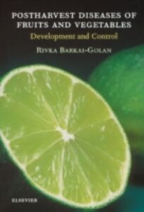 Foto Cover di Postharvest Diseases of Fruits and Vegetables, Ebook inglese di R. Barkai-Golan, edito da Elsevier Science