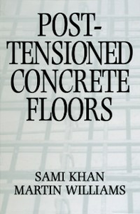 Ebook in inglese Post-Tensioned Concrete Floors Khan, Sami , Williams, Martin