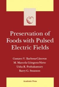 Foto Cover di Preservation of Foods with Pulsed Electric Fields, Ebook inglese di  edito da Elsevier Science