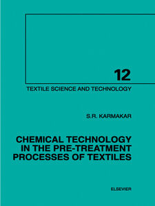 Foto Cover di Chemical Technology in the Pre-Treatment Processes of Textiles, Ebook inglese di S.R. Karmakar, edito da Elsevier Science