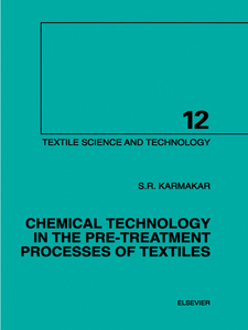 Ebook in inglese Chemical Technology in the Pre-Treatment Processes of Textiles Karmakar, S.R.
