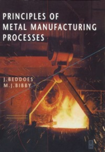 Ebook in inglese Principles of Metal Manufacturing Processes Beddoes, J. , Bibby, M.