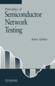 Foto Cover di Principles of Semiconductor Network Testing, Ebook inglese di Amir Afshar, edito da Elsevier Science