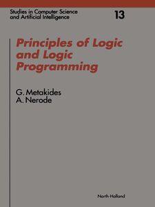 Foto Cover di Principles of Logic and Logic Programming, Ebook inglese di G. Metakides,A. Nerode, edito da Elsevier Science