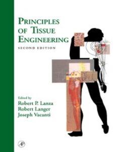 Ebook in inglese Principles of Tissue Engineering -, -