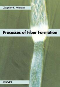 Foto Cover di Processes of Fiber Formation, Ebook inglese di Z.K. Walczak, edito da Elsevier Science