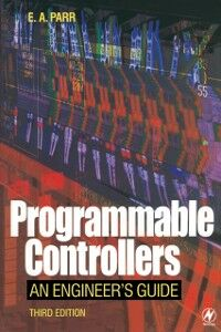 Foto Cover di Programmable Controllers, Ebook inglese di E. A. Parr, edito da Elsevier Science