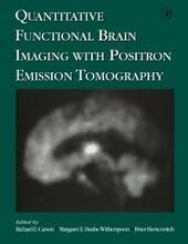 Quantitative Functional Brain Imaging with Positron Emission Tomography