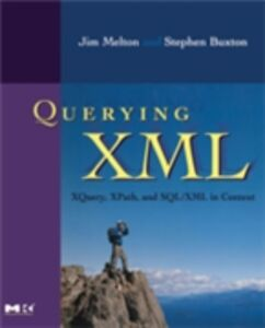 Ebook in inglese Querying XML Buxton, Stephen , Melton, Jim