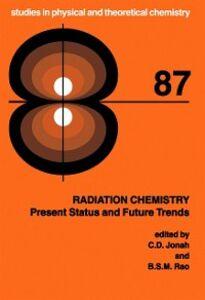 Ebook in inglese Radiation Chemistry Jonah, C.D. , Rao, B.S.M.