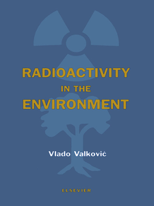 Ebook in inglese Radioactivity in the Environment Valkovic, Vlado