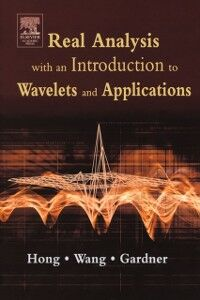 Ebook in inglese Real Analysis with an Introduction to Wavelets and Applications Gardner, Robert , Hong, Don , Wang, Jianzhong