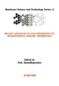 Ebook in inglese Recent Advances in Gas Separation by Microporous Ceramic Membranes -, -