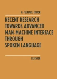 Foto Cover di Recent Research Towards Advanced Man-Machine Interface Through Spoken Language, Ebook inglese di  edito da Elsevier Science