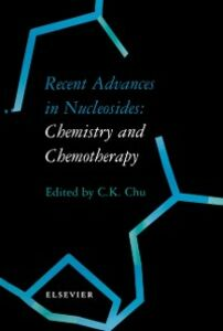 Ebook in inglese Recent Advances in Nucleosides: Chemistry and Chemotherapy Chu, C.K.