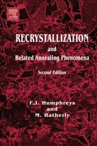Ebook in inglese Recrystallization and Related Annealing Phenomena Hatherly, M. , Humphreys, F J , Rohrer, Gregory S. , Rollett, Anthony