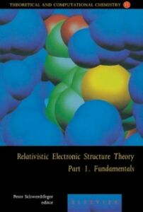Ebook in inglese Relativistic Electronic Structure Theory - Fundamentals