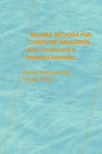 Foto Cover di Reliable Methods for Computer Simulation, Ebook inglese di Pekka Neittaanmaki,Sergey R. Repin, edito da Elsevier Science
